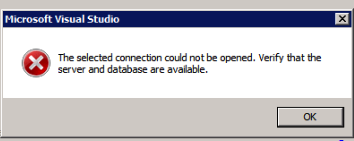MSVisualStudio-ErrorMessage-TheSelectedConnectionCouldNotBeOpened
